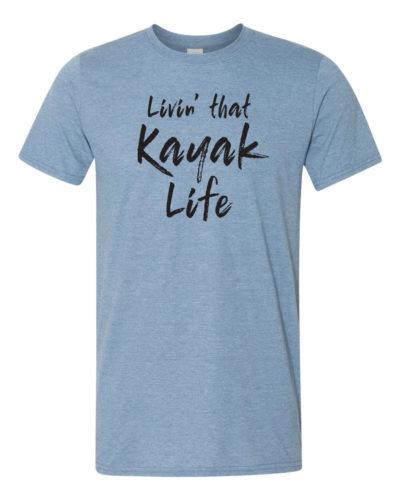 Livin' that Kayak Life t-shirt