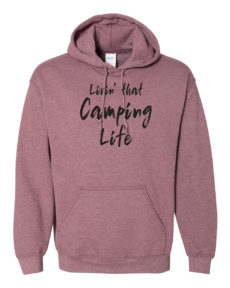 Livin' that Camping Life hoodie